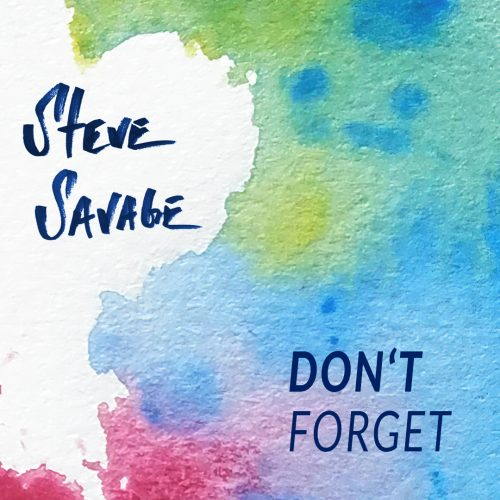 Don´t forget - Steve Savage